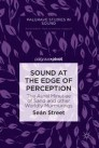 Sound at the Edge of Perception