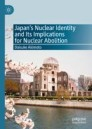 Japan's Nuclear Identity and Its Implications for Nuclear Abolition