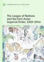 The League of Nations and the East Asian Imperial Order, 1920–1946
