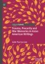 Trauma, Precarity and War Memories in Asian American Writings