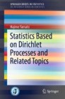 Statistics Based on Dirichlet Processes and Related Topics