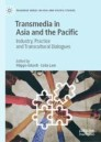 Transmedia in Asia and the Pacific