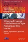 3D Imaging Technologies - Multidimensional Signal Processing and Deep Learning