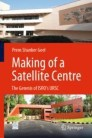 Making of a Satellite Centre