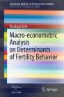 Macro-econometric Analysis on Determinants of Fertility Behavior