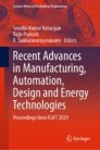 Recent Advances in Manufacturing, Automation, Design and Energy Technologies