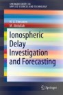 Ionospheric Delay Investigation and Forecasting