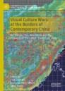 Visual Culture Wars at the Borders of Contemporary China