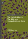 The Catholic Church, The Bible, and Evangelization in China