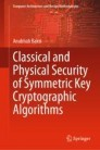 Classical and Physical Security of Symmetric Key Cryptographic Algorithms