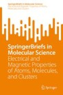 SpringerBriefs in Electrical and Magnetic Properties of Atoms, Molecules, and Clusters