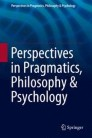 Perspectives in Pragmatics, Philosophy & Psychology