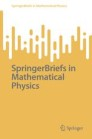 SpringerBriefs in Mathematical Physics