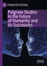 Palgrave Studies in the Future of Humanity and its Successors