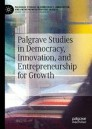 Palgrave Studies in Democracy, Innovation, and Entrepreneurship for Growth