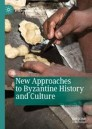 New Approaches to Byzantine History and Culture
