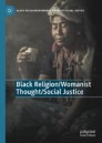 Black Religion/Womanist Thought/Social Justice