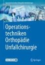Operationstechniken Orthopädie Unfallchirurgie