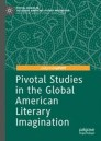 Pivotal Studies in the Global American Literary Imagination