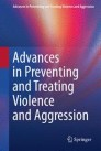 Advances in Preventing and Treating Violence and Aggression