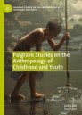 Palgrave Studies on the Anthropology of Childhood and Youth