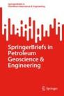 SpringerBriefs in Petroleum Geoscience & Engineering