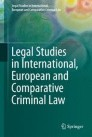 Legal Studies in International, European and Comparative Criminal Law