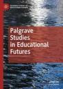 Palgrave Studies in Educational Futures
