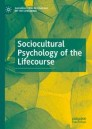 Sociocultural Psychology of the Lifecourse