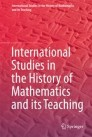 International Studies in the History of Mathematics and its Teaching