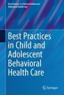 Best Practices in Child and Adolescent Behavioral Health Care