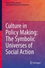 Culture in Policy Making: The Symbolic Universes of Social Action