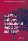 East-West Dialogues in Educational Philosophy and Theory
