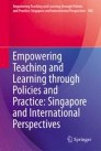 Empowering Teaching and Learning through Policies and Practice: Singapore and International Perspectives