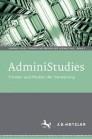 AdminiStudies. Formen und Medien der Verwaltung