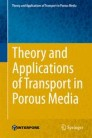 Theory and Applications of Transport in Porous Media