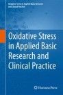 Oxidative Stress in Applied Basic Research and Clinical Practice